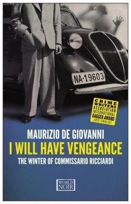 I Will Have Vengeance by Maurizio de Giovanni