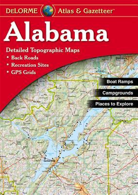 Alabama Atlas and Gazetteer (Alabama Atlas & Gazetteer) by DeLorme