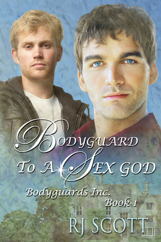 Bodyguard To A Sex God (Bodyguards Inc. #1)