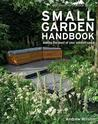 Royal Horticultural Society Small Garden Handbook: Making the Most of Your Outdoor Space