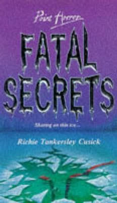 Fatal Secrets by Richie Tankersley Cusick