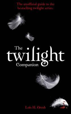 The Twilight Companion by Lois H. Gresh