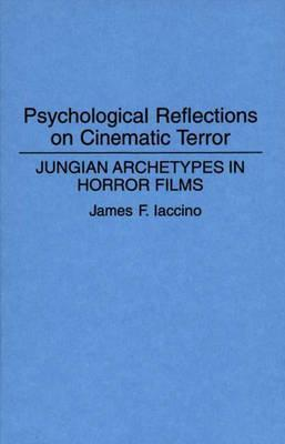 Psychological Reflections on Cinematic Terror: Jungian Archetypes in Horror Films
