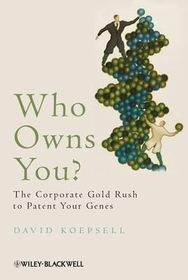 Who Owns You by David R. Koepsell