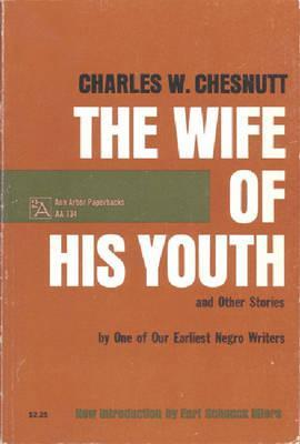 """an analysis of charles w chesnutts story the wife of his youth An issue that comes to the fore in realism, the speculation of the accepted place in society for the """"tragic mulatto,"""" is examined in charles w chesnutt's """"the wife of his youth"""" written in 1898, this text realistically depicts mulattoes as an isolated group in post-civil war society—separate from both darker african americans and caucasians."""