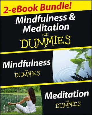 Mindfulness and Meditation for Dummies, Two eBook Bundle with Bonus Mini eBook: Mindfulness for Dummies, Meditation for Dummies, and 50 Ways to a Better You