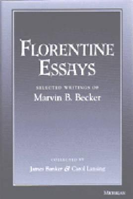 Florentine Essays: Selected Writings of Marvin B. Becker