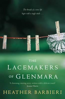 The Lacemakers Of Glenmara by Heather Barbieri