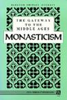 The Gateway to the Middle Ages: Monasticism