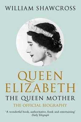 Queen Elizabeth The Queen Mother: The Official Biography