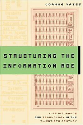 Structuring the Information Age by JoAnne Yates