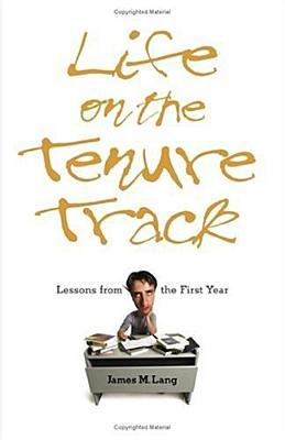 Life on the Tenure Track by James M. Lang