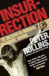 Insurrection: To Believe Is Human to Doubt, Divine. by Peter Rollins
