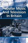 Popular Music and Television in Britain