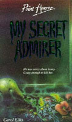 My Secret Admirer by Carol Ellis