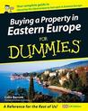 Buying A Property In Eastern Europe For Dummies (For Dummies)