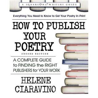 How to Publish Your Poetry: A Complete Guide to Finding the Right Publishers for Your Work