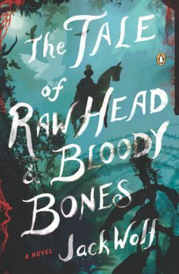 15815372 Blog Tour Review: The Tale of Raw Head and Bloody Bones by Jack Wolf