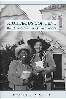 Righteous Content: Black Women Speak of Church and Faith