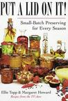 Put A Lid On It: Small Batch Preserving For Every Season