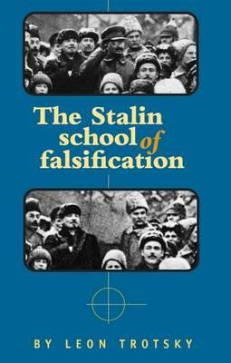 The Stalin School of Falsification by Leon Trotsky