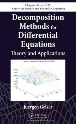 Decomposition Methods for Differential Equations: Theory and Applications (Chapman & Hall/CRC Numerical Analysis And Scientific Computing)