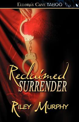 Reclaimed Surrender (Trust in Me, #1)