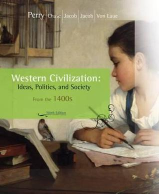 Western Civilization: Ideas, Politics, and Society: Since 1400