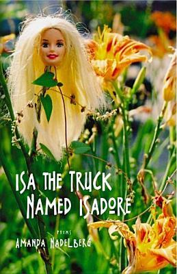 ISA the Truck Named Isadore by Amanda Nadelberg