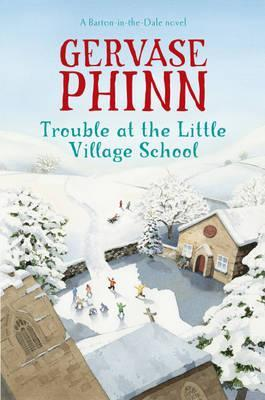 Trouble at the Little Village School (Barton-in-the-dale, #2)