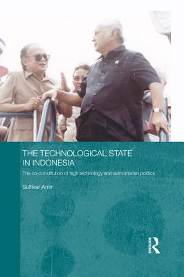 Technological State in Indonesia: The Co-Constitution of High Technology and Authoritarian Politics