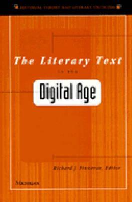 The Literary Text in the Digital Age by Richard J. Finneran
