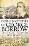 In the Footsteps of George Borrow: A Journey Through Spain and Portugal
