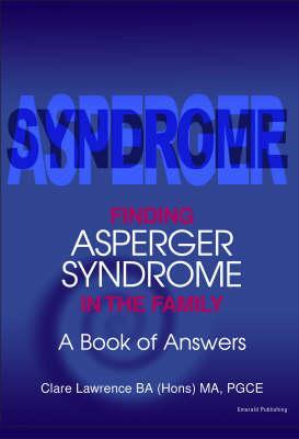 Finding Aspergers Syndrome In The Family   A Book Of Answers (Emerald Guides)