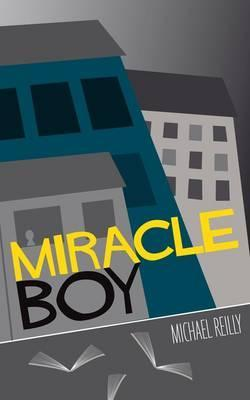 Miracle Boy. Mike Reilly