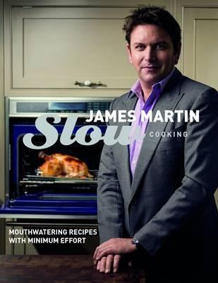 Free online download Slow Cooking: Mouthwatering Recipes with Minimum Effort by James   Martin PDF
