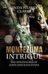 Montezuma Intrigue (The Adventures of John and Julia Evans, #3)