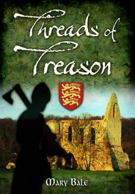 Threads of Treason by Mary Bale