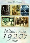 Britain in the 1920s. Fiona McDonald