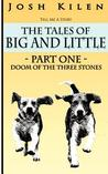 The Tales of Big and Little: Doom of the Three Stones (Tell Me A Story Bedtime Stories for Kids, #1)