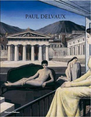 Paul Delvaux: Odyssey of a Dream