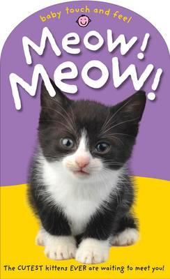 Meow! Meow!. Roger Priddy