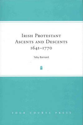 Irish Protestant Ascents and Descents, 1641-1770