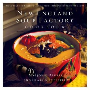 New England Soup Factory Cookbook: More Than 100 Recipes from the Nation's Best Purveyor of Fine Soup