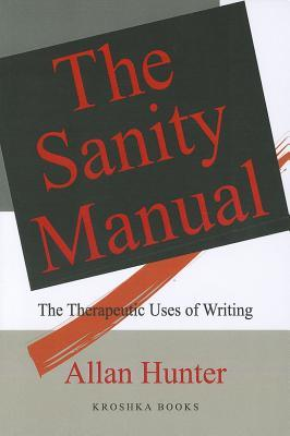 The Sanity Manual by Allan G. Hunter