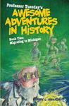 Migrating to Michigan (Professor Tuesday's Awesome Adventures in History, #2)