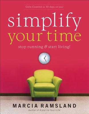 Simplify Your Time: Stop Running & Start Living!