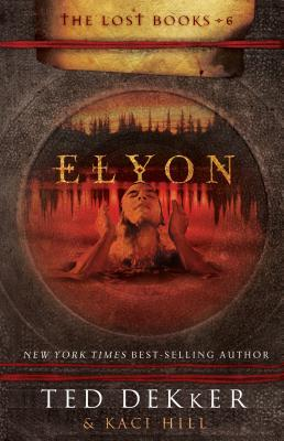 Elyon by Ted Dekker