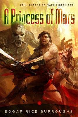 A Princess of Mars (John Carter of Mars / Barsoom, #1)