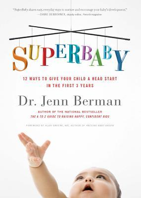 Superbaby: 12 Ways to Give Your Child a Head Start in the First 3 Years
